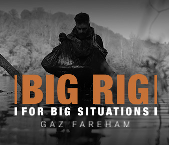 Big Rig for Big Situations – Gaz Fareham