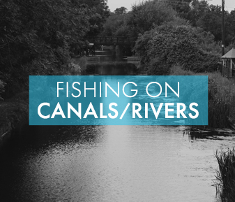 Fishing On Canals/Rivers